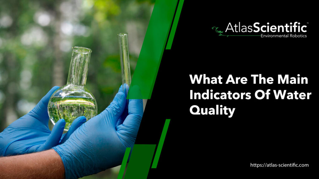 what-are-the-6-main-indicators-of-water-quality